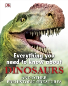 Everything You Need to Know about Dinosaurs, Hardback Book