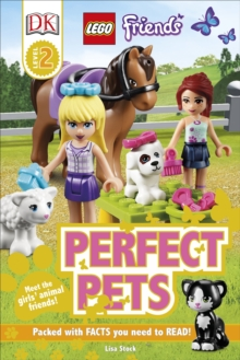 LEGO (R) Friends Perfect Pets, Hardback Book