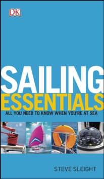 Sailing Essentials : All You Need to Know When You're at Sea, PDF eBook