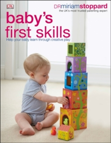 Baby's First Skills : Help Your Baby Learn Through Creative Play, Paperback Book