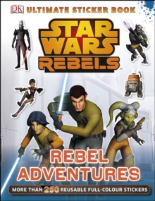Star Wars Rebels Rebel Adventures Ultimate Sticker Book, Paperback Book
