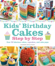 Kids' Birthday Cakes : Step by Step, Hardback Book