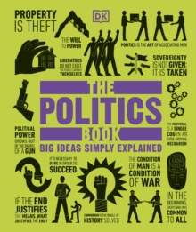 The Politics Book : Big Ideas Simply Explained, Hardback Book