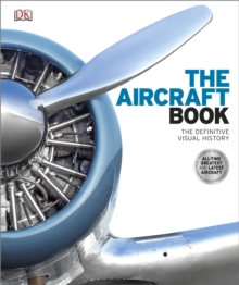 The Aircraft Book : The Definitive Visual History, Hardback Book