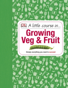 A Little Course in Growing Veg & Fruit, Hardback Book