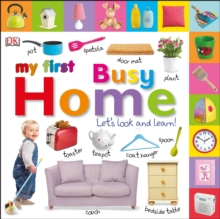 My First Busy Home Let's Look and Learn!, Board book Book
