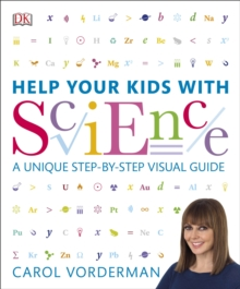 Help Your Kids with Science : A Unique Step-by-Step Visual Guide, Paperback Book