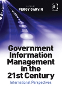 Government Information Management in the 21st Century : International Perspectives, Hardback Book