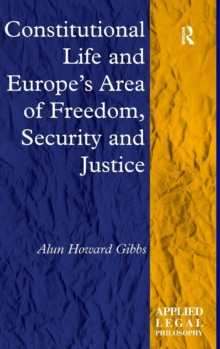 Constitutional Life and Europe's Area of Freedom, Security and Justice, Hardback Book