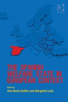 The Spanish Welfare State in European Context, Hardback Book