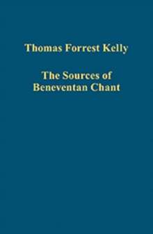 The Sources of Beneventan Chant, Hardback Book