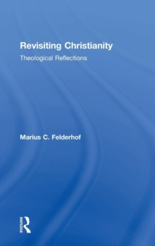 Revisiting Christianity : Theological Reflections, Hardback Book