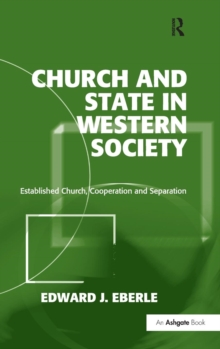Church and State in Western Society : Established Church, Cooperation and Separation, Hardback Book