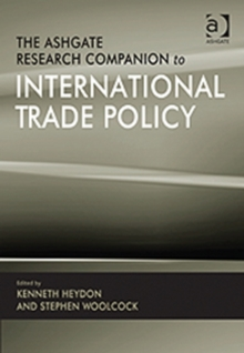 The Ashgate Research Companion to International Trade Policy, Hardback Book