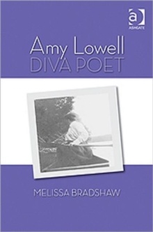 Amy Lowell, Diva Poet, Hardback Book