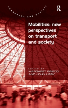 Mobilities: New Perspectives on Transport and Society, Hardback Book