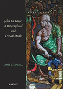 John La Farge, A Biographical and Critical Study, Hardback Book