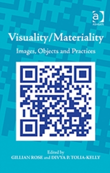 Visuality/Materiality : Images, Objects and Practices, Hardback Book