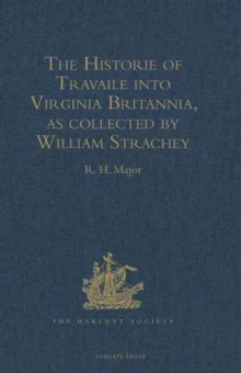 The Historie of Travaile into Virginia Britannia : Expressing the Cosmographie and Comodities of the Country, Together with the Manners and Customes of the People. Gathered and Observed as Well by Tho, Hardback Book