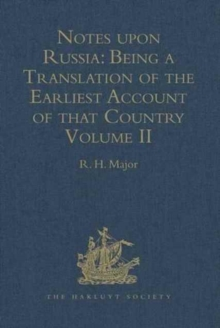 Notes Upon Russia: Being a Translation of the Earliest Account of That Country, Entitled Rerum Muscoviticarum Commentarii, by the Baron Sigismund Von Herberstein : Ambassador from the Court of Germany, Hardback Book