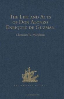 The Life and Acts of Don Alonzo Enriquez de Guzman, a Knight of Seville, of the Order of Santiago, A.D. 1518 to 1543, Hardback Book