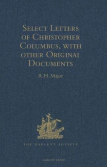 Select Letters of Christopher Columbus : With other Original Documents relating to this Four Voyages to the New World. Second Edition, Hardback Book