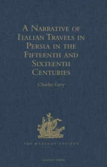 A Narrative of Italian Travels in Persia in the Fifteenth and Sixteenth Centuries, Hardback Book