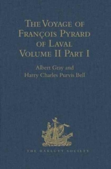 The Voyage of Francois Pyrard of Laval to the East Indies, the Maldives, the Moluccas, and Brazil : Volume II, Part 2, Hardback Book