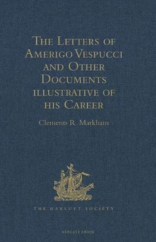 The Letters of Amerigo Vespucci and Other Documents illustrative of his Career, Hardback Book