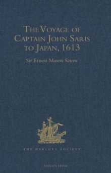 The Voyage of Captain John Saris to Japan, 1613, Hardback Book
