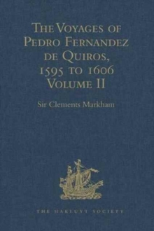 The Voyages of Pedro Fernandez de Quiros, 1595 to 1606 : Volume II, Hardback Book