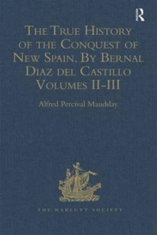 The True History of the Conquest of New Spain. By Bernal Diaz del Castillo, One of its Conquerors : From the Exact Copy made of the Original Manuscript. Edited and published in Mexico by Genaro Garcia, Hardback Book