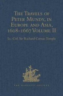 The Travels of Peter Mundy, in Europe and Asia, 1608-1667 : Volume II: Travels in Asia, 1628-1634, Hardback Book
