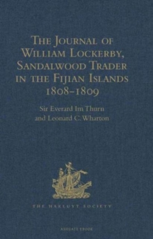 The Journal of William Lockerby, Sandalwood Trader in the Fijian Islands During the Years 1808-1809 : With an Introduction and Other Papers Connected with the Earliest European Visitors to the Islands, Hardback Book