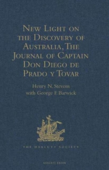 New Light on the Discovery of Australia, as Revealed by the Journal of Captain don Diego de Prado y Tovar, Hardback Book