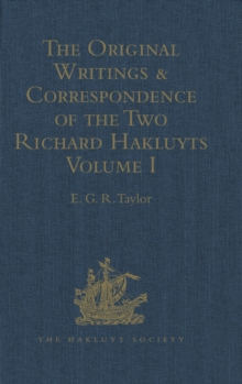 The Original Writings and Correspondence of the Two Richard Hakluyts : Volume I, Hardback Book