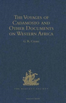 The Voyages of Cadamosto and Other Documents on Western Africa in the Second Half of the Fifteenth Century, Hardback Book