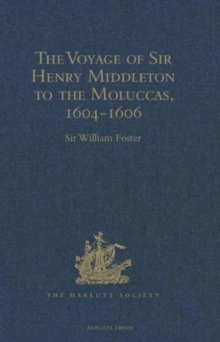 The Voyage of Sir Henry Middleton to the Moluccas, 1604-1606, Hardback Book