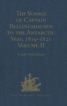 The Voyage of Captain Bellingshausen to the Antarctic Seas, 1819-1821 : Translated from the Russian Volume II, Hardback Book