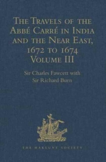 The Travels of the Abbe Carre in India and the Near East, 1672 to 1674 : Volume III. Return Journey to France, with an account of the Sicilian revolt against Spanish rule at Messina, Hardback Book