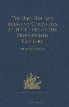 The Red Sea and Adjacent Countries at the Close of the Seventeenth Century : As Described by Joseph Pitts, William Daniel, and Charles Jacques Poncet, Hardback Book