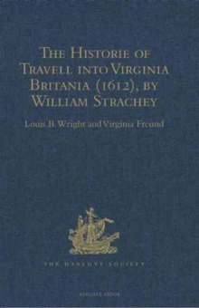 The Historie of Travell into Virginia Britania (1612), by William Strachey, gent, Hardback Book
