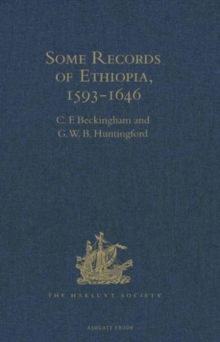 Some Records of Ethiopia, 1593-1646 : Being Extracts from the History of High Ethiopia or Abassia by Manoel de Almeida Together with Bahrey's History of the Galla, Hardback Book