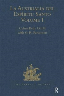 La Austrialia del Espiritu Santo : Volume I: The Journal of Fray Martin de Munilla O.F.M. and other documents relating to The Voyage of Pedro Fernandez de Quiros to the South Sea (1605-1606) and the F, Hardback Book