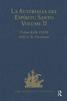 La Austrialia del Espiritu Santo : Volume II: The Journal of Fray Martin de Munilla O.F.M. and other documents relating to The Voyage of Pedro Fernandez de Quiros to the South Sea (1605-1606) and the, Hardback Book