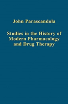 Studies in the History of Modern Pharmacology and Drug Therapy, Hardback Book