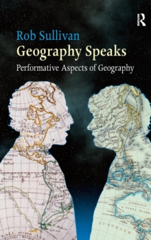 Geography Speaks: Performative Aspects of Geography, Hardback Book