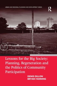 Lessons for the Big Society: Planning, Regeneration and the Politics of Community Participation, Hardback Book
