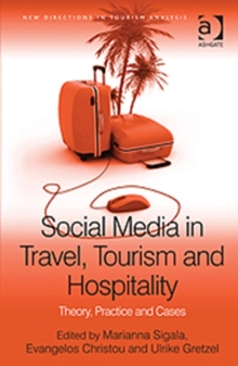 Social Media in Travel, Tourism and Hospitality : Theory, Practice and Cases, Hardback Book