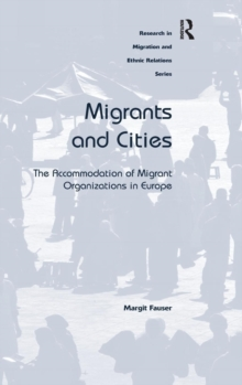 Migrants and Cities : The Accommodation of Migrant Organizations in Europe, Hardback Book